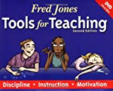 Fred Jones Tools for Teaching: Discipline, Instruction, Motivation, Fredric H. Jones, Patrick Jones, Jo Lynn, Fred Jones, 0965026329