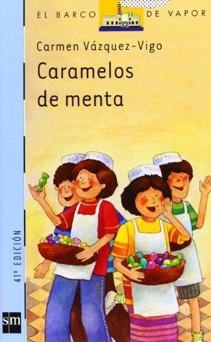 Caramelos de Menta (Coleccion El Barco De Vapor / Steamboat Collection) (Spanish Edition) by Carmen Vazquez-Vigo (2001-06-01)