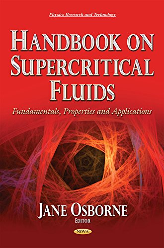 Handbook on Supercritical Fluids: Fundamentals, Properties and Applications (Physics Research and Technology)