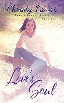 Love's Soul (Love's Corner Book 2) by [Lawri, Christy]