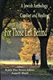 For Those Left Behind: A Jewish Anthology of Comfort and Healing