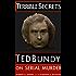 Terrible Secrets: Ted Bundy on Serial Murder