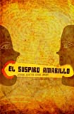 img - for El Suspiro Amarillo (Spanish Edition) book / textbook / text book