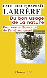 Du bon usage de la nature : Pour une philosophie de l'environnement