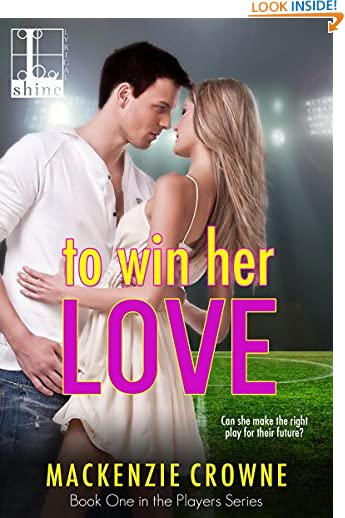 To Win Her Love (The Players Book 1) by Mackenzie Crowne