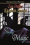Stray Magic, Elizabeth Stewart and Cait Miller, 1419951424