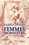 Femmes Honnêtes! : Avec un Frontispice de Félicien Rops et Douze Compositions de Bac, Péladan, Joséphin Aimé, 1421226073