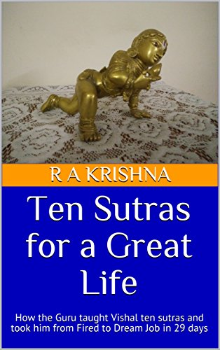 ten-sutras-for-a-great-life-how-the-guru-taught-vishal-ten-sutras-and-took-him-from-fired-to-dream-j