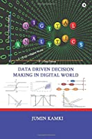 Digital Analytics: Data Driven Decision Making in Digital World Front Cover