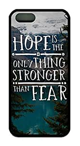 Inspirational Quote Hope Is The Only Thing Stronger Than Fear Case for iPhone 5 5S Rubber Material Black