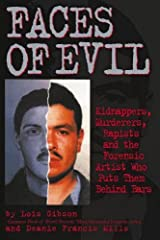 Faces of Evil: Kidnappers, Murderers, Rapists and the Forensic Artist Who Puts Them Behind Bars Hardcover