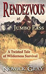 Rendezvous at Jumbo Pass: A Twisted Tale of Wilderness Survival