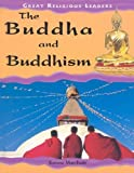 The Buddha and Buddhism (Great Religious Leaders)