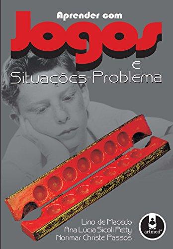 Aprender Jogos Situações Problema Lino Macedo ebook