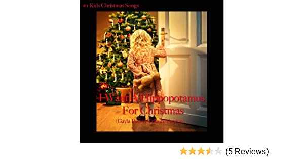 i want a hippopotamus for christmas gayla peevey tribute version single by 1 kids christmas songs on amazon music amazoncom - All I Want For Christmas Is A Hippopotamus Ringtone
