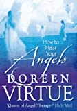 How to Hear Your Angels, Doreen Virtue, 1401915418