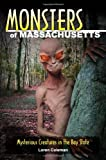 Monsters of Massachusetts, Loren Coleman, 081170811X