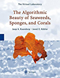 The Algorithmic Beauty of Seaweeds, Sponges and Corals (The Virtual Laboratory)