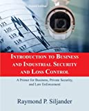 img - for Introduction to Business and Industrial Security and Loss Control: A Primer for Business, Private Security, and Law Enforcement by Raymond P. Siljander (2008-01-01) book / textbook / text book