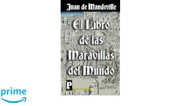 El libro de las maravillas del mundo: Amazon.es: Juan de ...