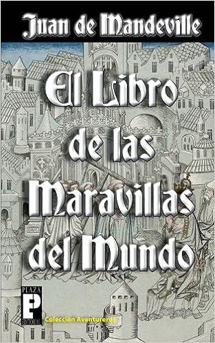 El libro de las maravillas del mundo: Amazon.es: de Mandeville ...
