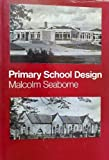 Primary School Design, Malcolm Seaborne, 0710070756