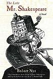 The Late Mr. Shakespeare: A Novel