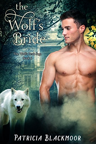The Wolf's Bride (The Wolf's Peak Saga Book 6) by [Blackmoor, Patricia]