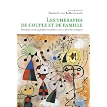 Les thérapies de couple et de famille: Modèles empiriquement validés et applications cliniques (Emotion, intervention, santé t. 12) (French Edition)