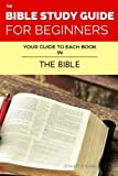 The Bible Study Guide For Beginners: Your Guide