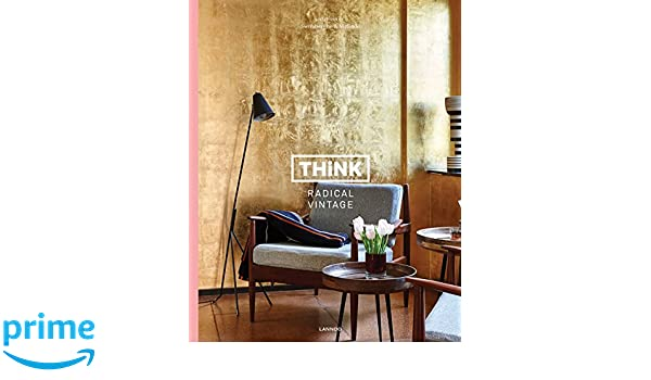 Amazon.com: Think Radical Vintage: Interiors by Swimberghe ... on radical architecture, perspective drawing interior, radical design art,