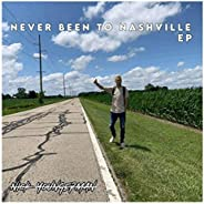 Never Been to Nashville - EP [Explicit]
