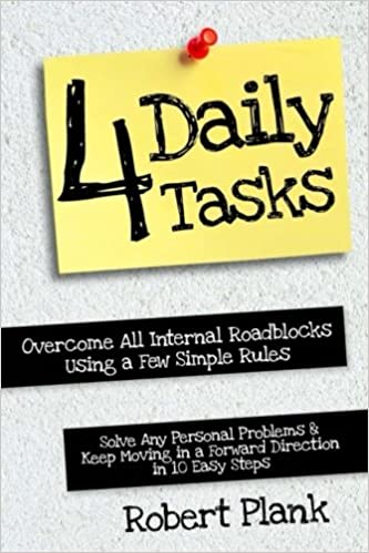 four daily tasks overcome all internal roadblocks using a few