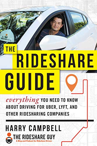 The Rideshare Guide: Everything You Need to Know about Driving for Uber, Lyft, and Other Ridesharing Companies (Best Time To Drive Lyft)