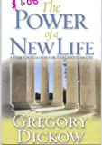 The Power of A New Life, Gregory Dickow, 1932833064
