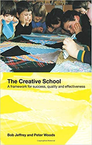 The Creative School: A Framework for Success, Quality and Effectiveness
