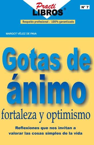 gotas de ánimo fortaleza y optimismo practilibros spanish