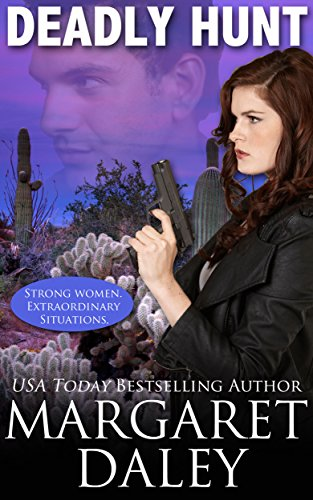 Deadly Hunt (Strong Women, Extraordinary Situations Book 1) by [Daley, Margaret]
