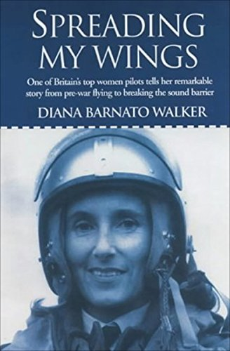 Great Planes Top - Spreading My Wings: One of Britain's Top Women Pilots Tells Her Remarkable Story from Pre-War Flying to Breaking the Sound Barrier