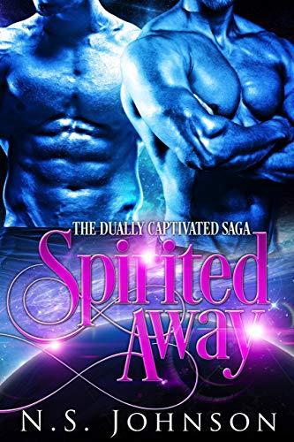 Spirited Away (Dual Abduction Saga Book 1)
