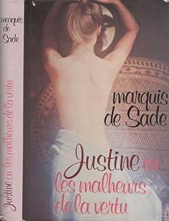 Justine ou les Malheurs de la vertu, Sade, Donatien Alphonse François