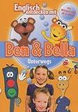 Englisch entdecken mit Ben & Bella - Unterwegs