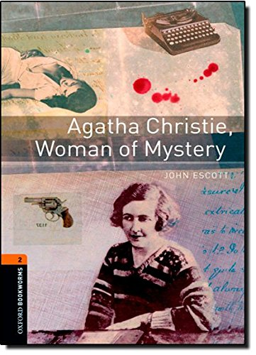 Oxford Bookworms Library: Agatha Christie, Woman of Mystery: Level 2: 700-Word Vocabulary (Oxford Bookworms Library; Tru