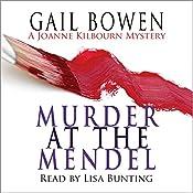 Murder at the Mendel: A Joanne Kilbourne Mystery, Book 2 | Gail Bowen