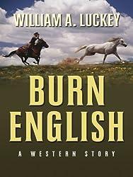 Burn English (Five Star First Edition Western)