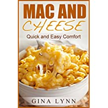 Mac and Cheese: Quick and Easy Comfort