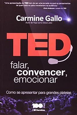 Ted. Falar, Convencer, Emocionar. Como se Apresentar Para Grandes Plateias from Saraiva