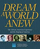 Download Dream a World Anew: The African American Experience and the Shaping of America in PDF ePUB Free Online
