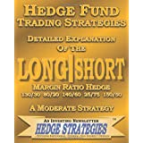 Hedge Fund Trading Strategies Detailed Explanation Of The Long Short Margin Ratio Hedge 130/30 80/20 140/60 25/75 150/50: A Moderate Strategy