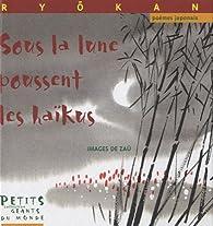 Sous la lune poussent les haikus par Ryōkan Taigu